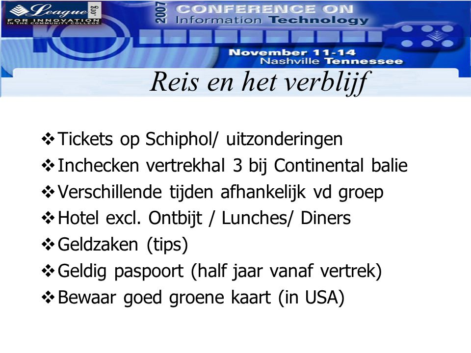 Reis en het verblijf Tickets op Schiphol/ uitzonderingen