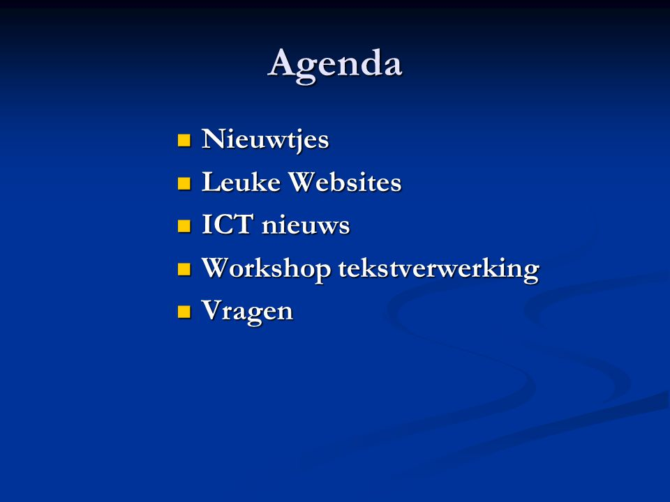 Agenda Nieuwtjes Leuke Websites ICT nieuws Workshop tekstverwerking