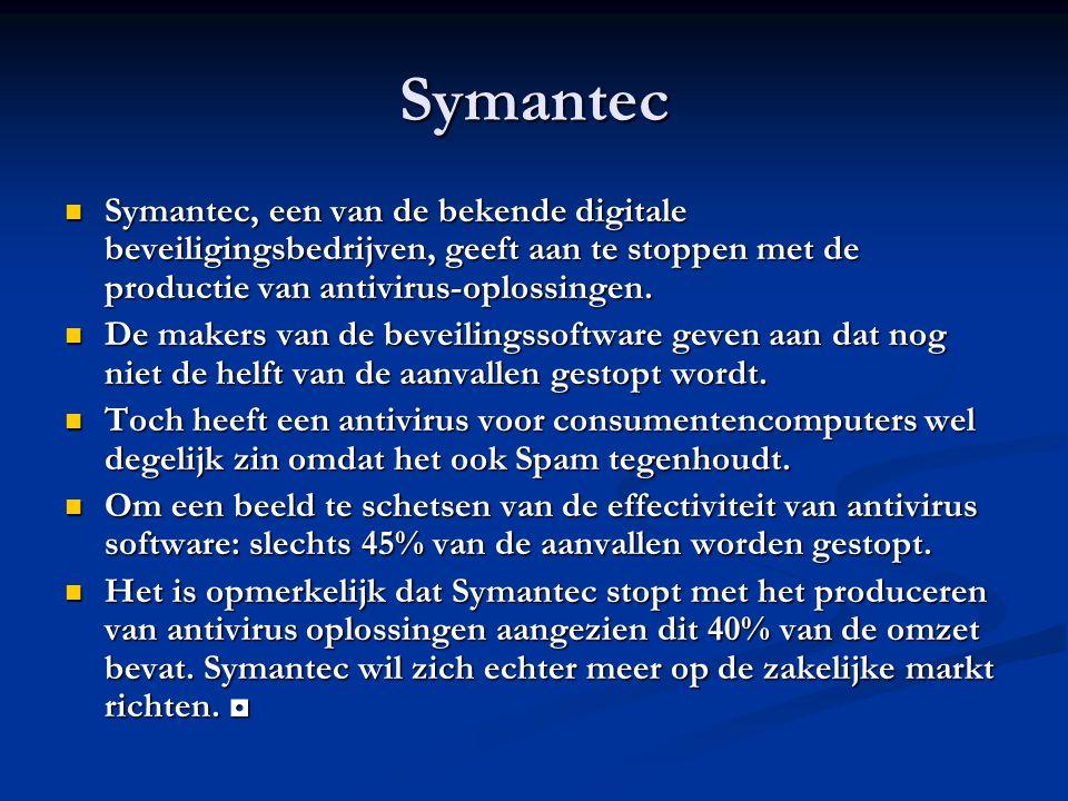 Symantec Symantec, een van de bekende digitale beveiligingsbedrijven, geeft aan te stoppen met de productie van antivirus-oplossingen.