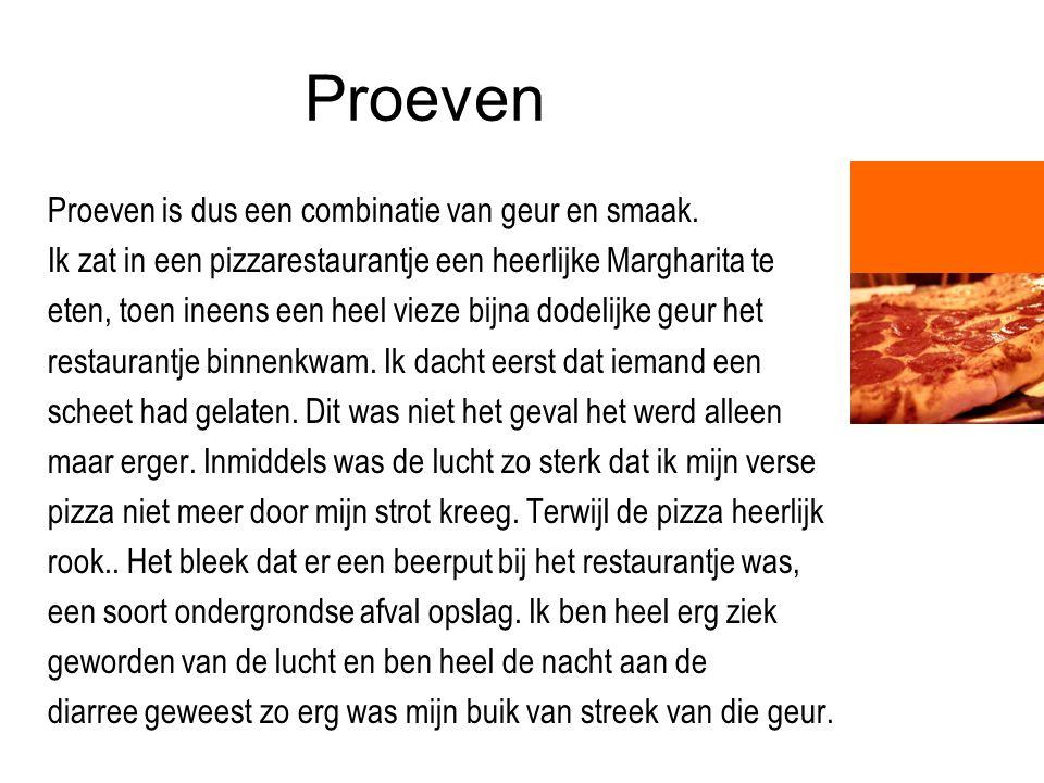 Proeven Proeven is dus een combinatie van geur en smaak.
