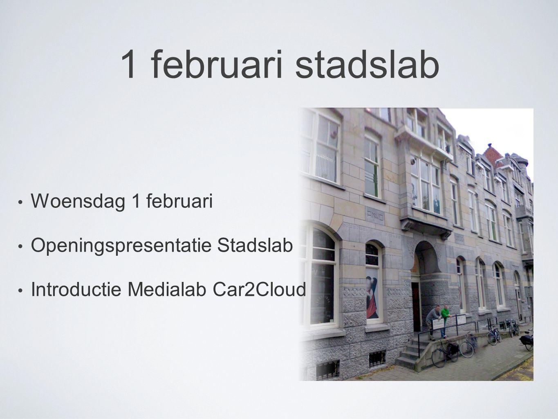 1 februari stadslab Woensdag 1 februari Openingspresentatie Stadslab