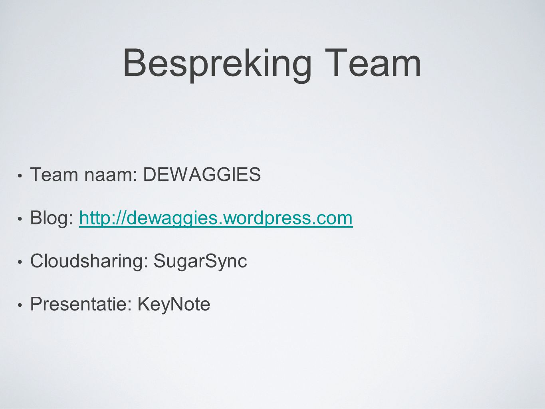 Bespreking Team Team naam: DEWAGGIES