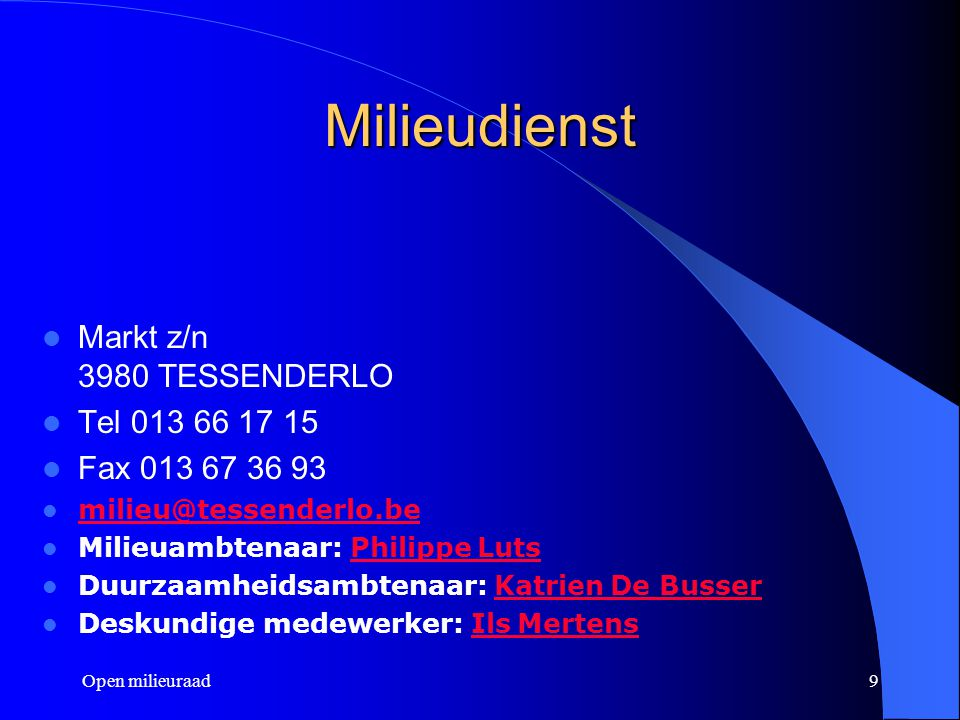 Milieudienst Markt z/n 3980 TESSENDERLO Tel 013 66 17 15