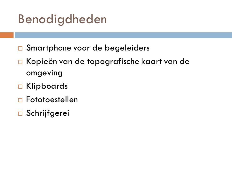 Benodigdheden Smartphone voor de begeleiders