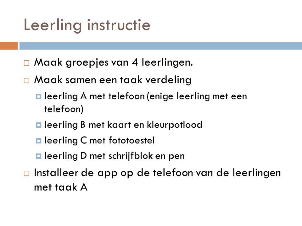 Leerling instructie Maak groepjes van 4 leerlingen.