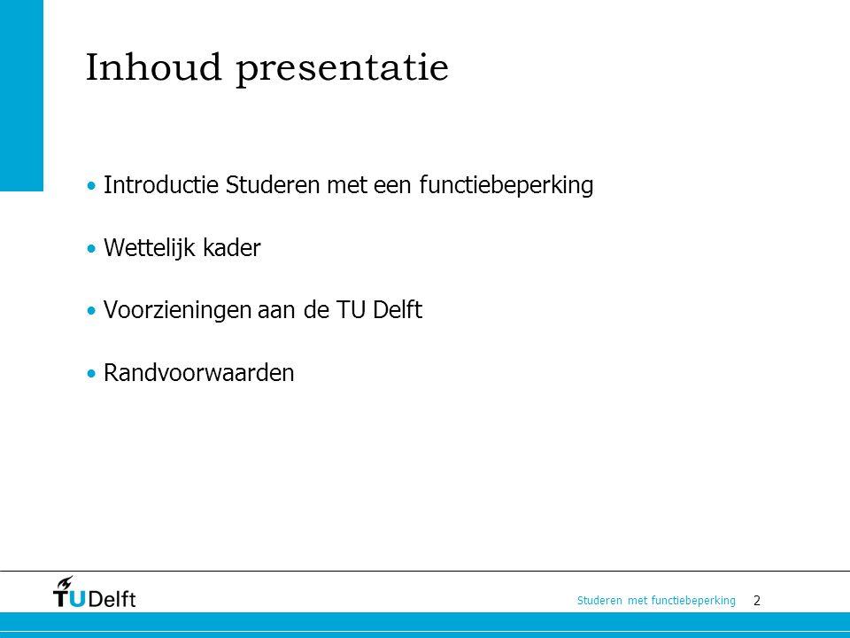 Inhoud presentatie Introductie Studeren met een functiebeperking
