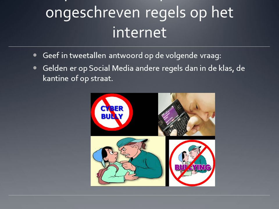 . Opdracht: Netiquette: De ongeschreven regels op het internet