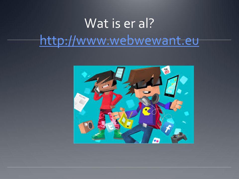 Wat is er al http://www.webwewant.eu