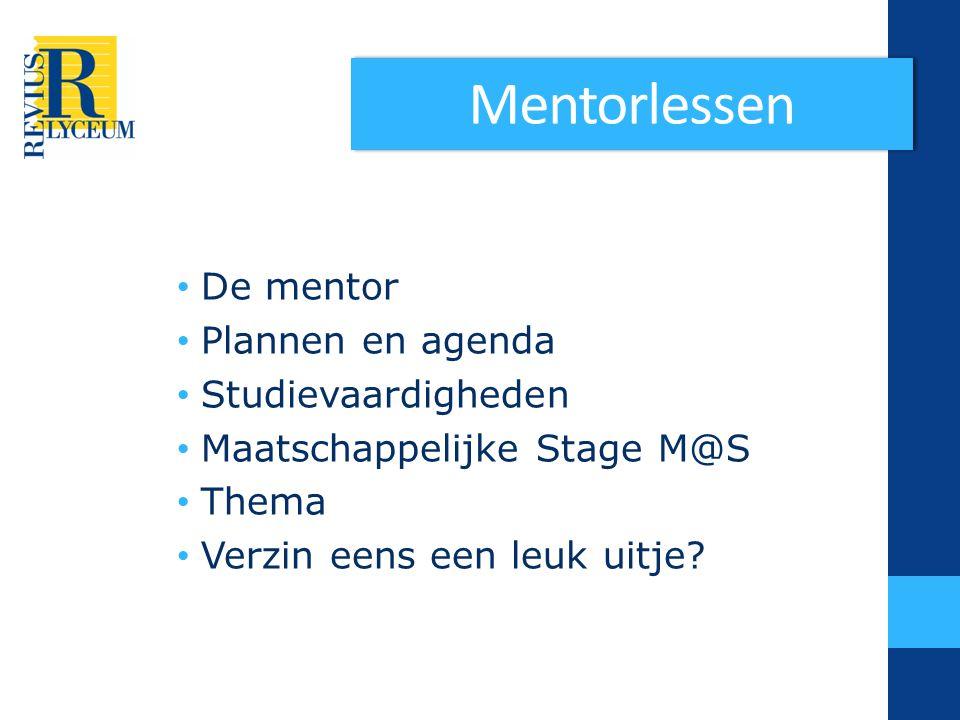 Mentorlessen De mentor Plannen en agenda Studievaardigheden