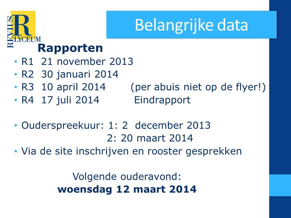 Belangrijke data Rapporten R1 21 november 2013 R2 30 januari 2014