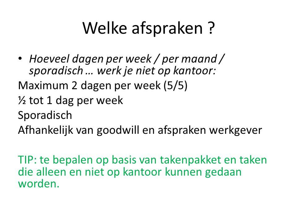 Welke afspraken Hoeveel dagen per week / per maand / sporadisch … werk je niet op kantoor: Maximum 2 dagen per week (5/5)