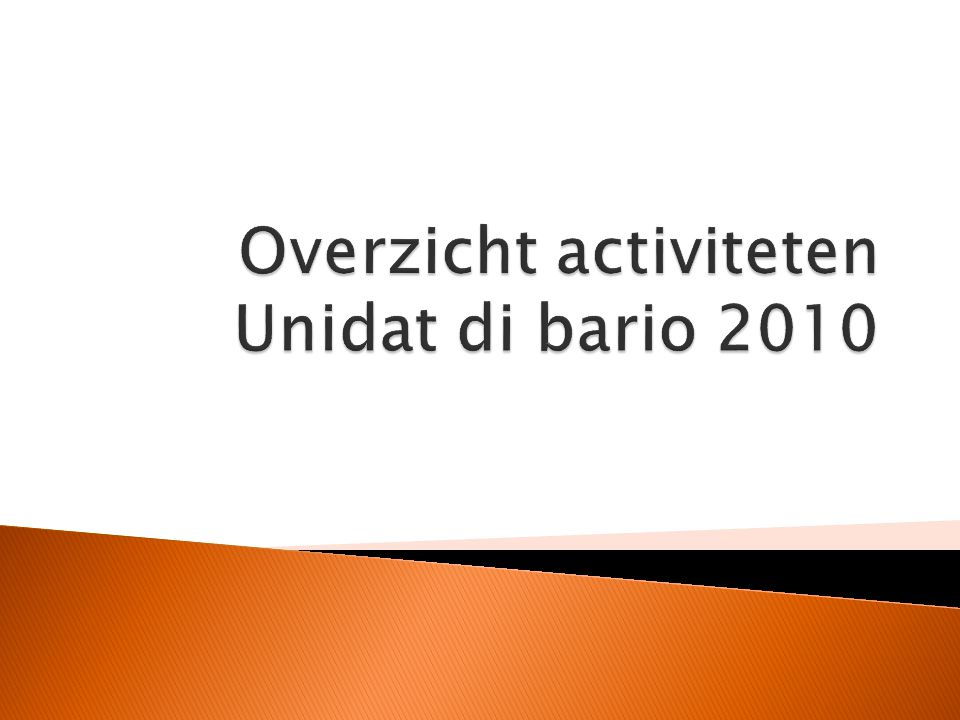 Overzicht activiteten Unidat di bario 2010