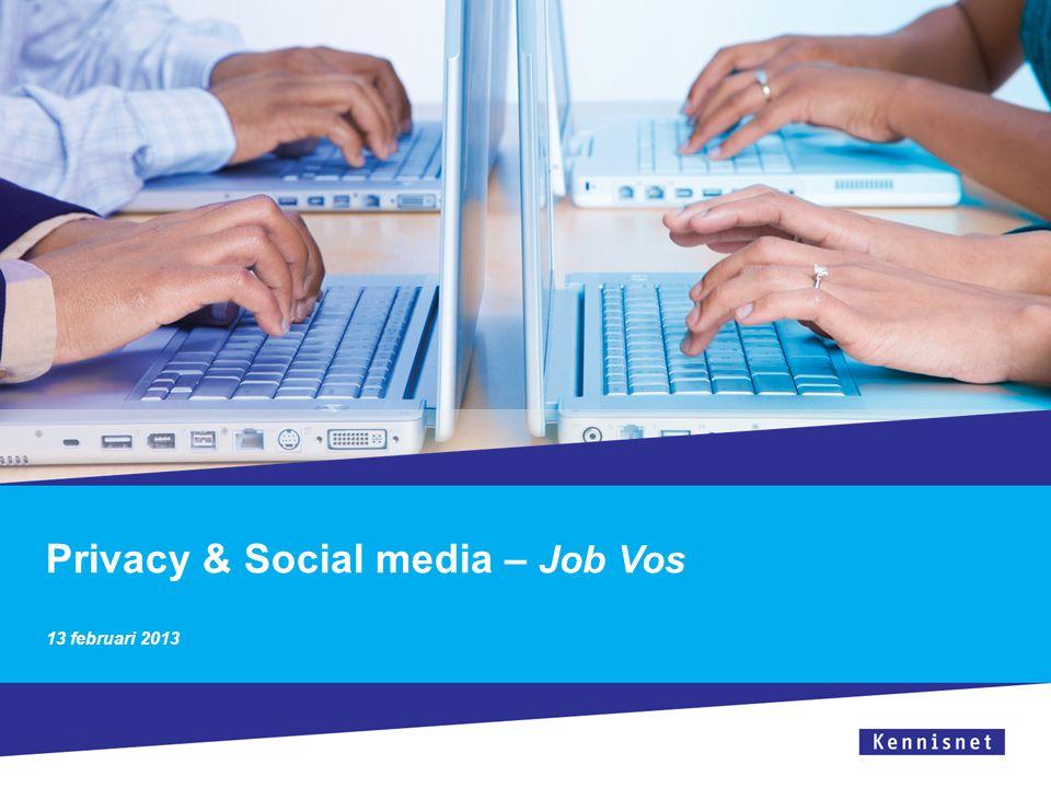 Privacy & Social media – Job Vos 13 februari 2013
