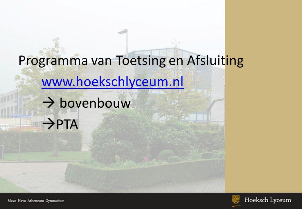 Programma van Toetsing en Afsluiting www. hoekschlyceum