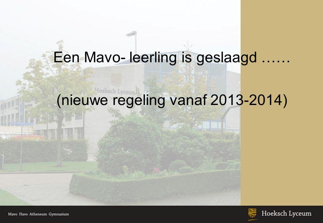Een Mavo- leerling is geslaagd …… (nieuwe regeling vanaf 2013-2014)