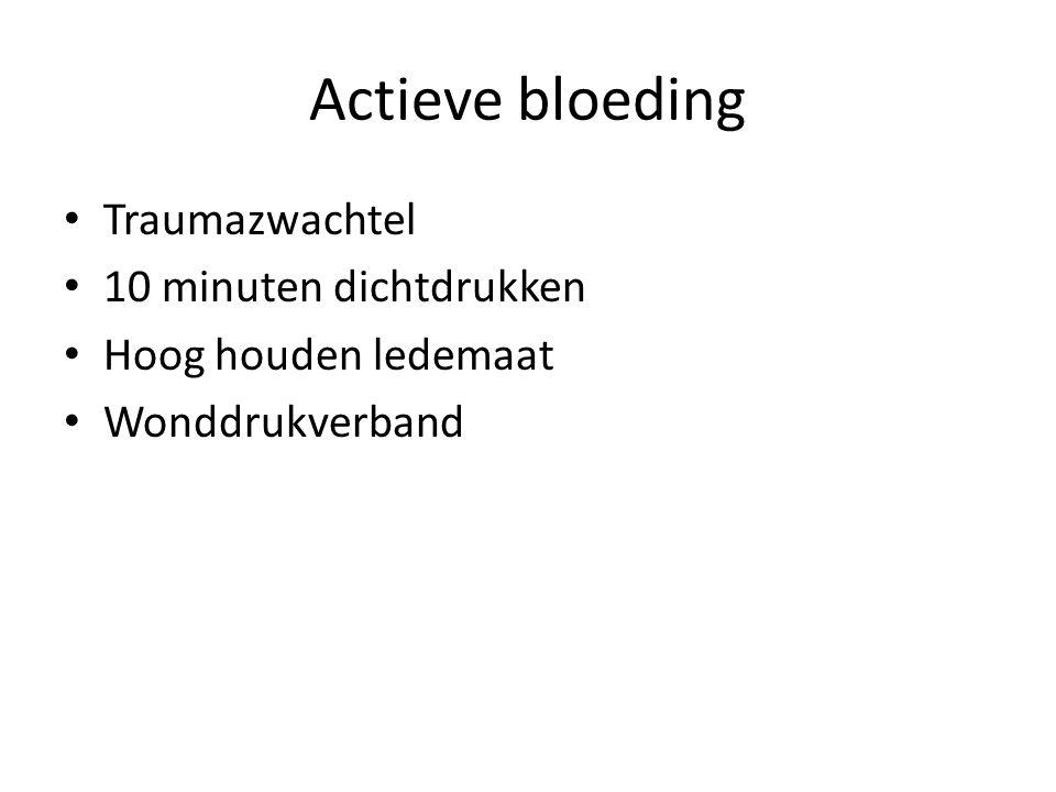 Actieve bloeding Traumazwachtel 10 minuten dichtdrukken
