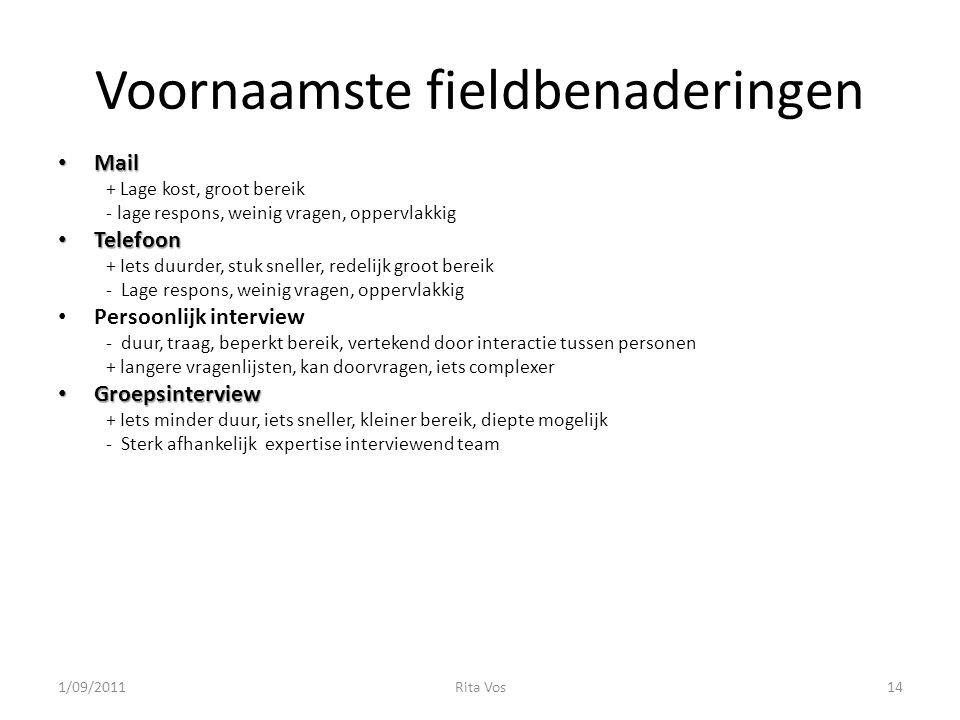 Voornaamste fieldbenaderingen