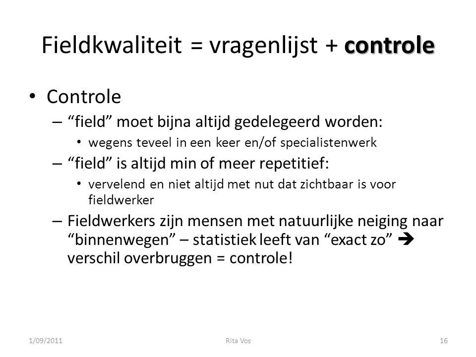 Fieldkwaliteit = vragenlijst + controle