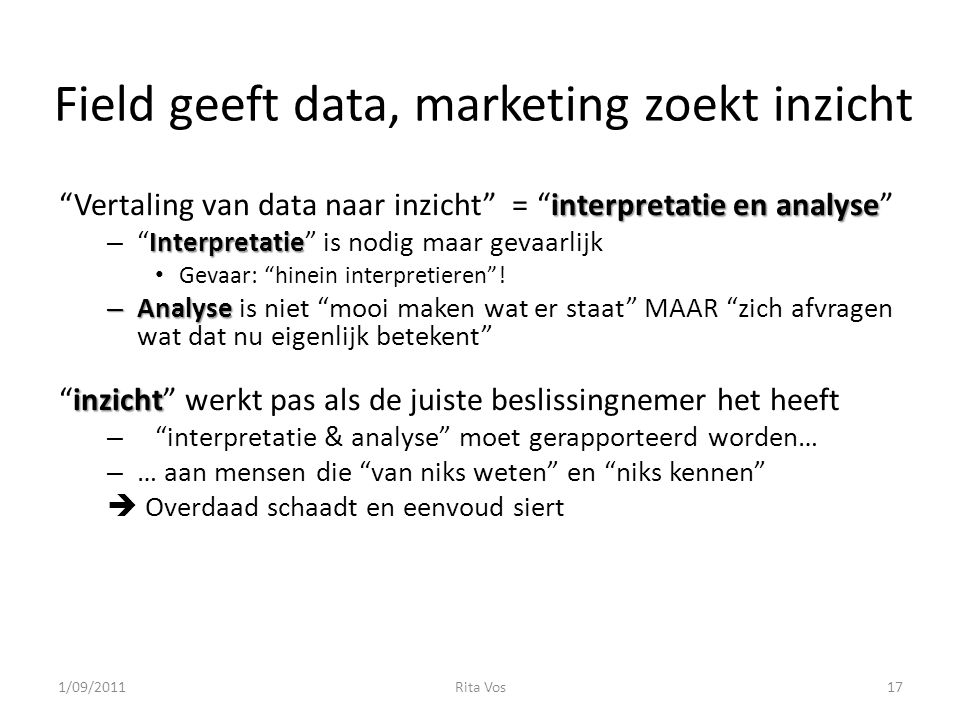 Field geeft data, marketing zoekt inzicht