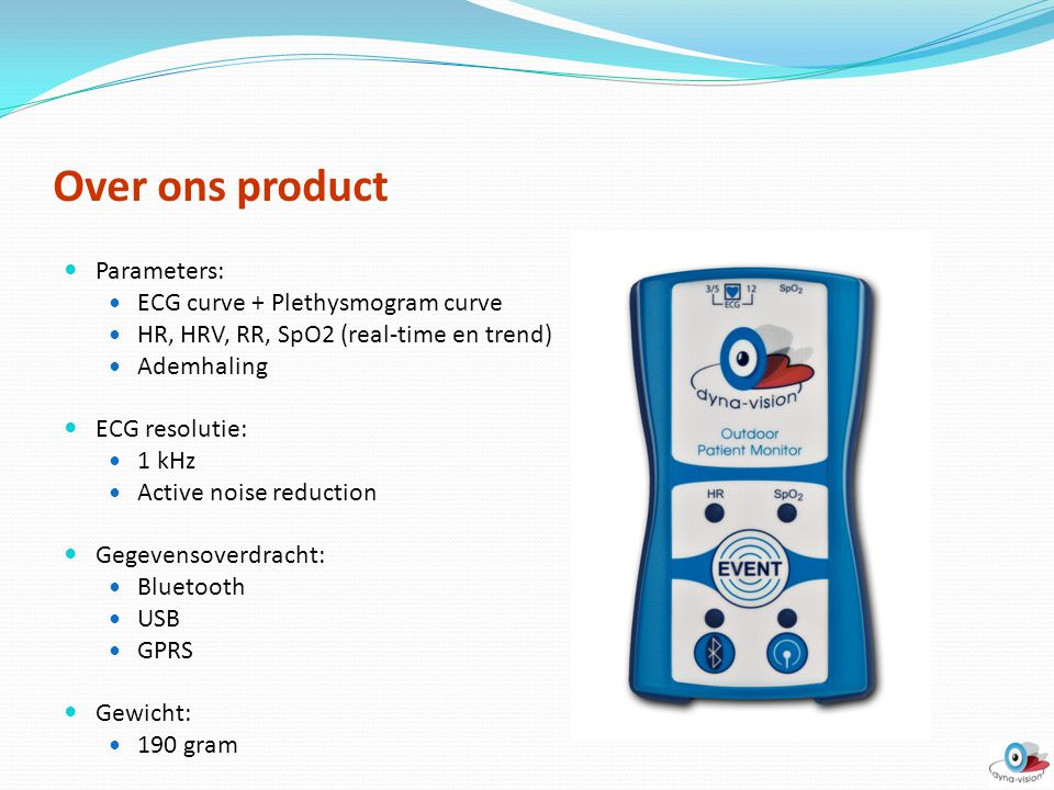 Over ons product Parameters: ECG curve + Plethysmogram curve