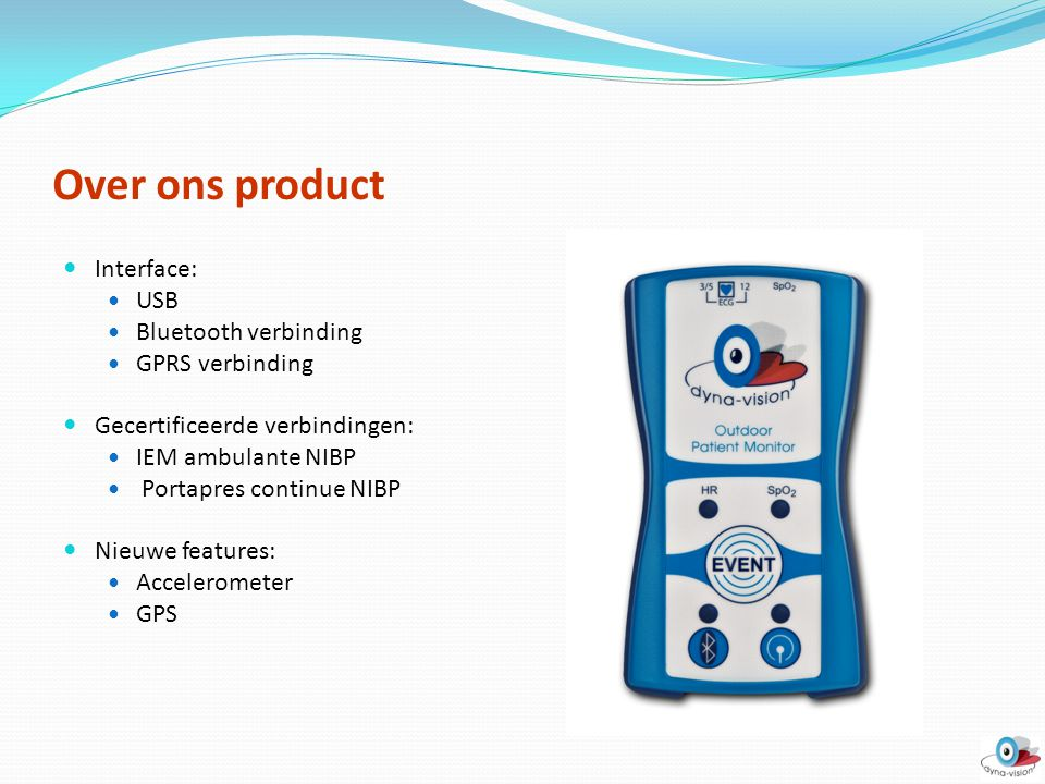 Over ons product Interface: USB Bluetooth verbinding GPRS verbinding