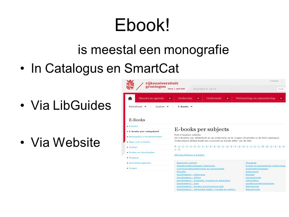 Ebook! is meestal een monografie In Catalogus en SmartCat