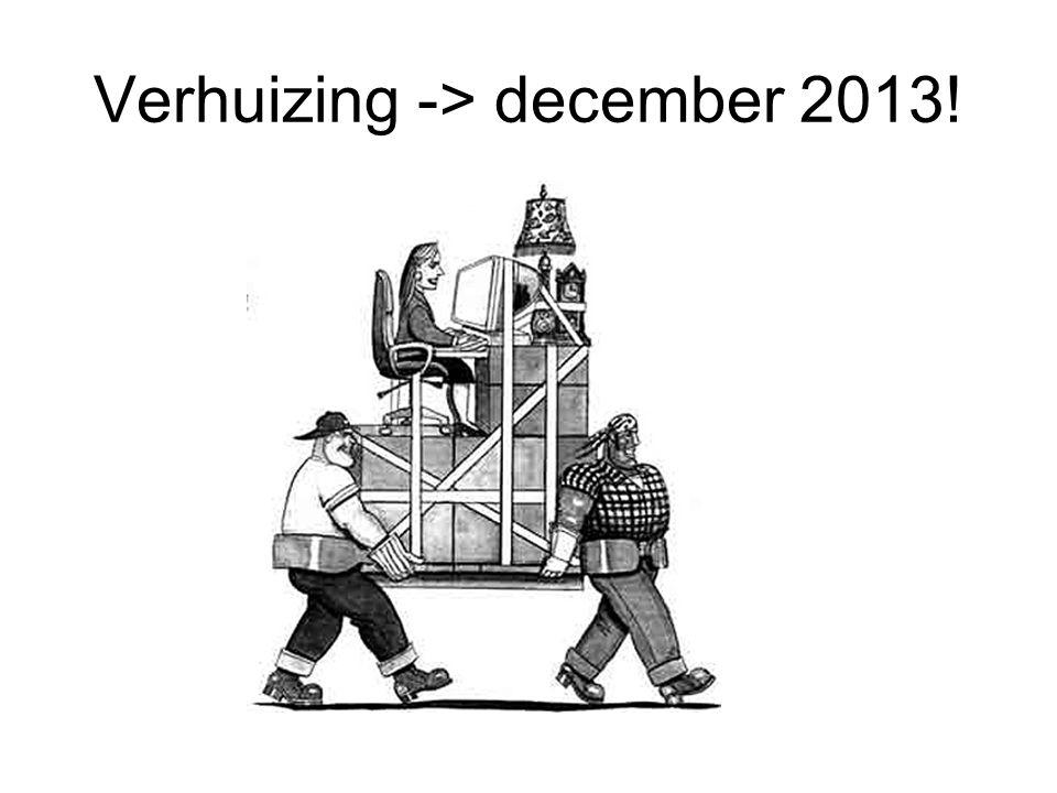 Verhuizing -> december 2013!
