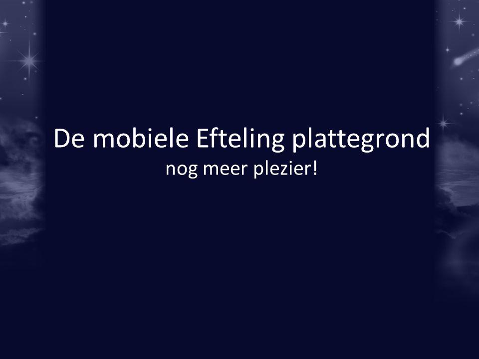 De mobiele Efteling plattegrond nog meer plezier!