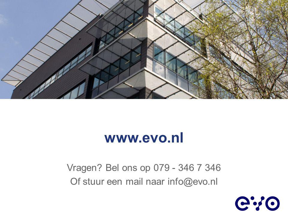 Vragen Bel ons op 079 - 346 7 346 Of stuur een mail naar info@evo.nl