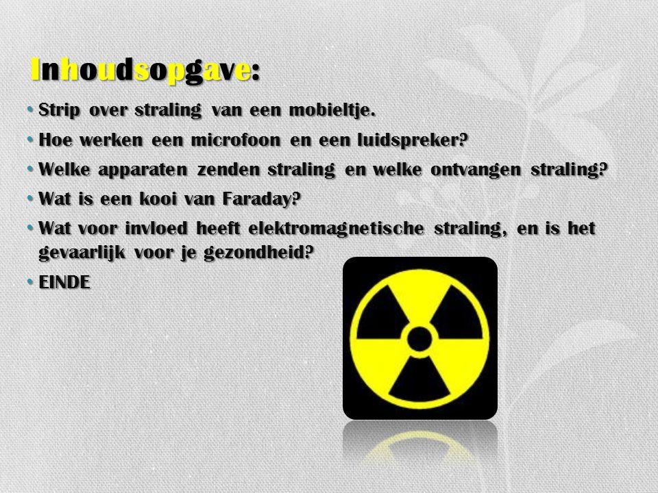Inhoudsopgave: Strip over straling van een mobieltje.