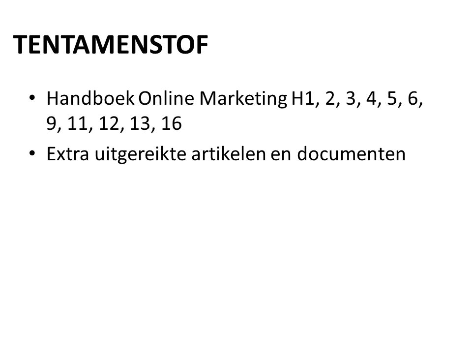 TENTAMENSTOF Handboek Online Marketing H1, 2, 3, 4, 5, 6, 9, 11, 12, 13, 16.