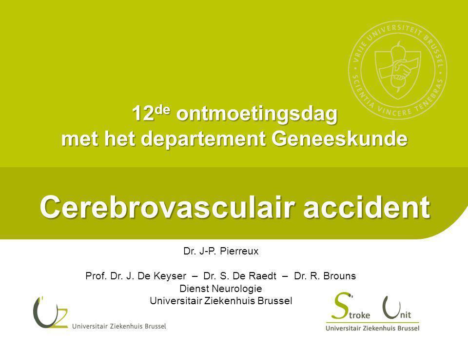 12de ontmoetingsdag met het departement Geneeskunde Cerebrovasculair accident