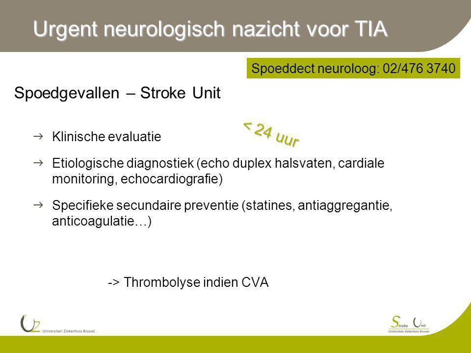 Urgent neurologisch nazicht voor TIA