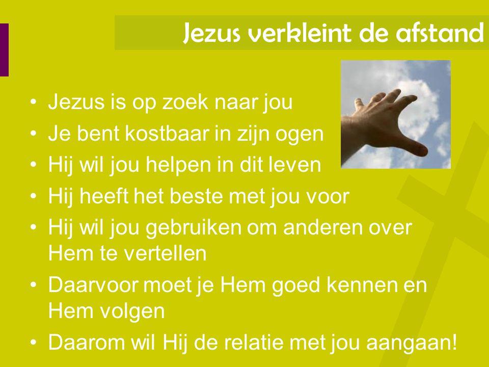 Jezus verkleint de afstand