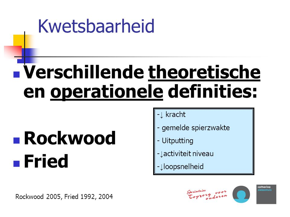 Kwetsbaarheid Verschillende theoretische en operationele definities: