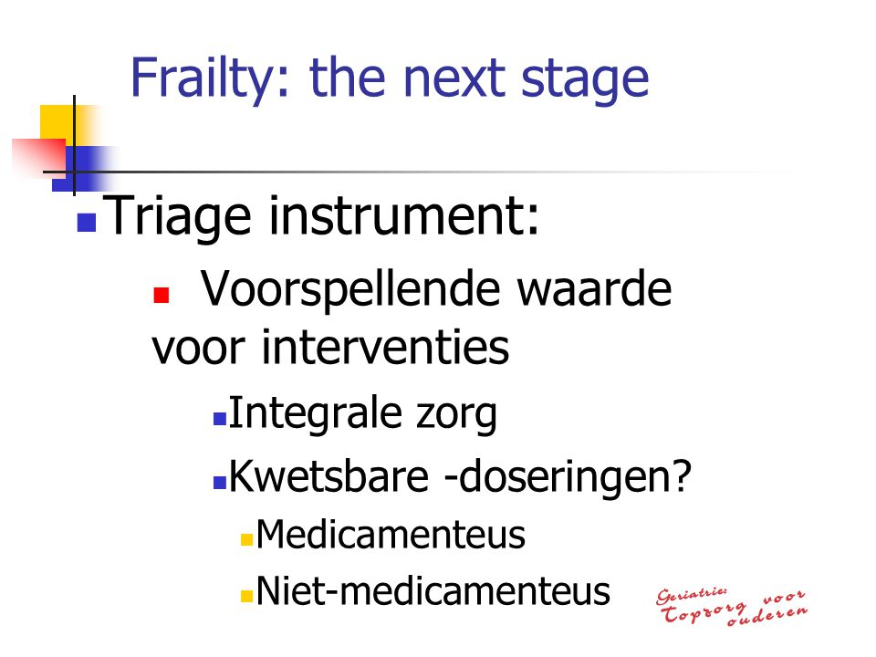 Frailty: the next stage