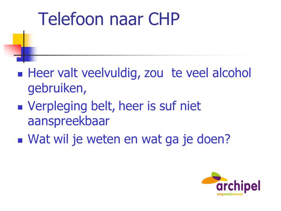 Telefoon naar CHP Heer valt veelvuldig, zou te veel alcohol gebruiken,