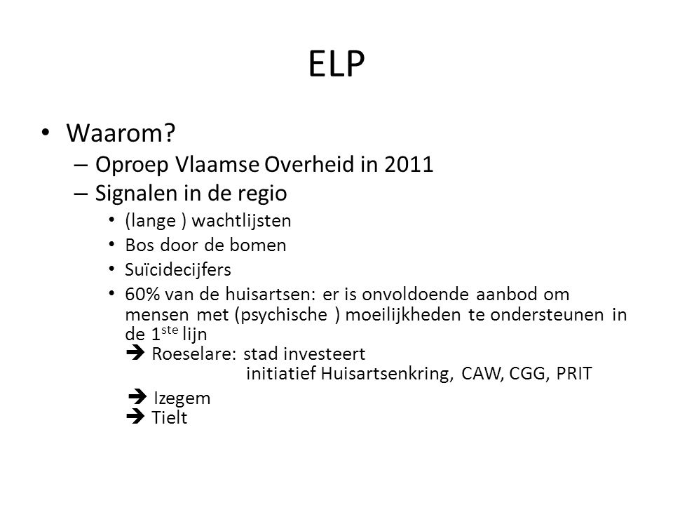 ELP Waarom Oproep Vlaamse Overheid in 2011 Signalen in de regio
