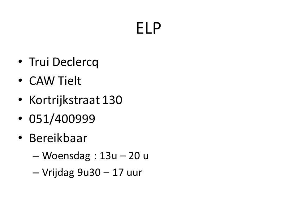 ELP Trui Declercq CAW Tielt Kortrijkstraat 130 051/400999 Bereikbaar