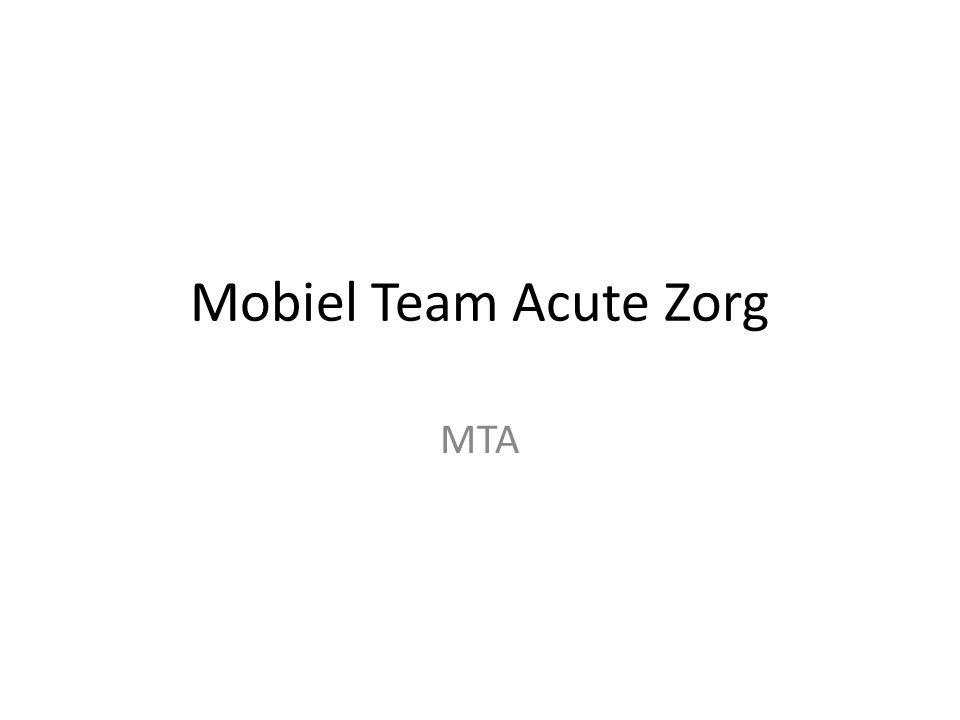 Mobiel Team Acute Zorg MTA