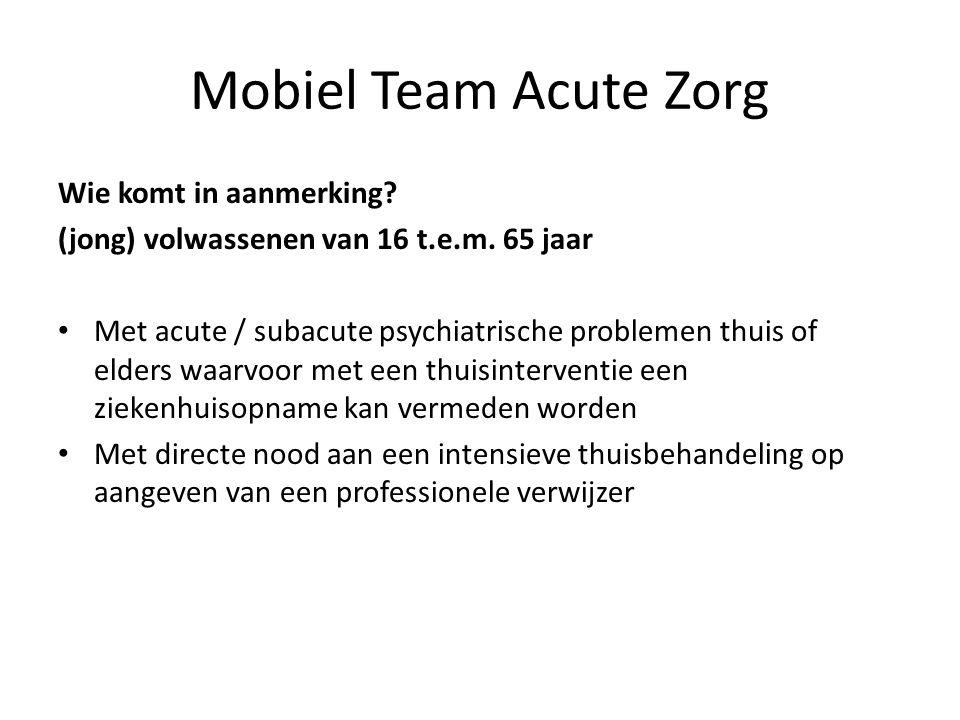 Mobiel Team Acute Zorg Wie komt in aanmerking