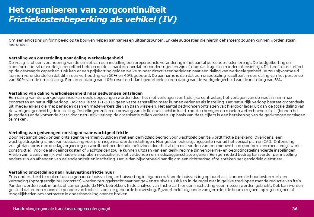 Het organiseren van zorgcontinuïteit Frictiekostenbeperking als vehikel (IV)
