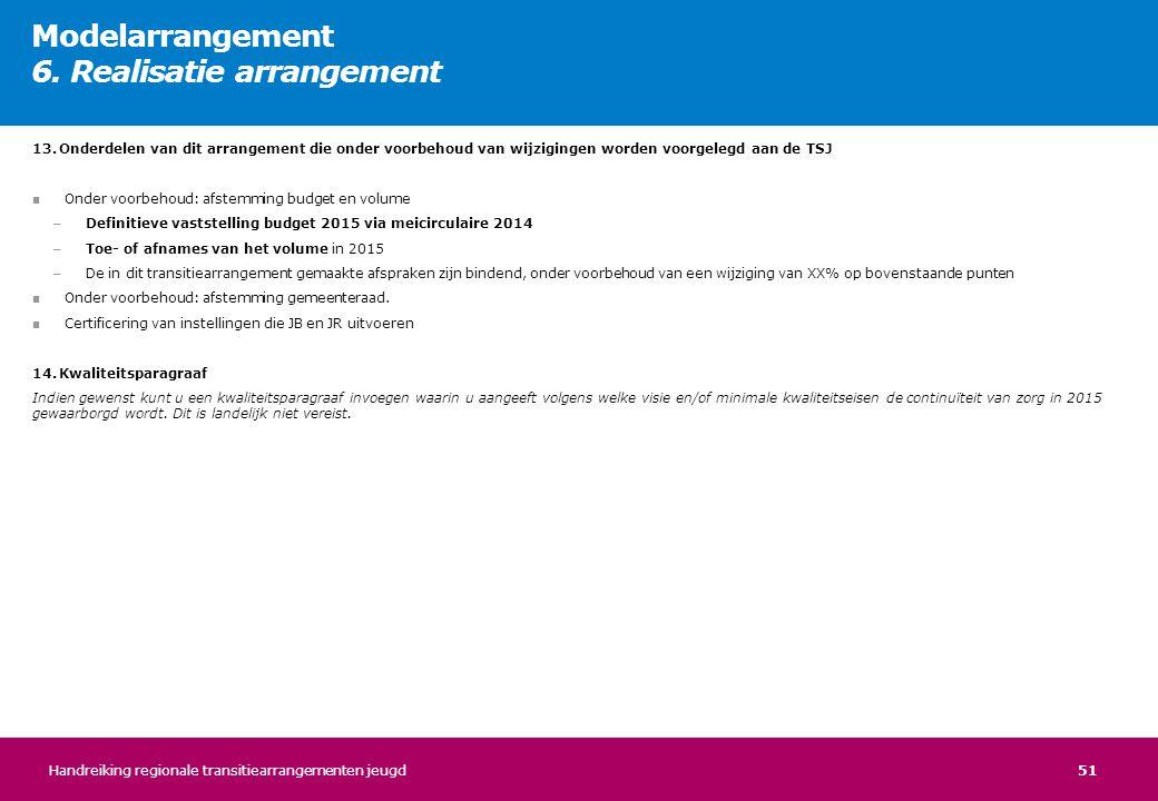 Modelarrangement 6. Realisatie arrangement