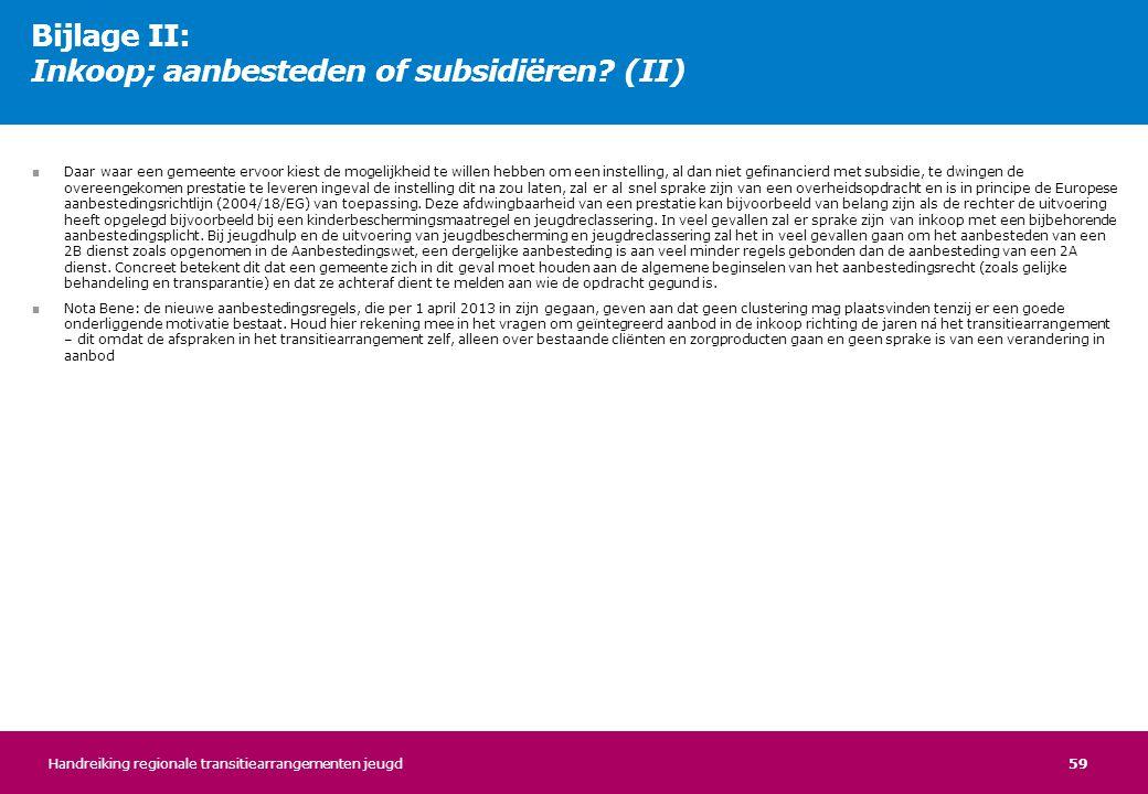 Bijlage II: Inkoop; aanbesteden of subsidiëren (II)