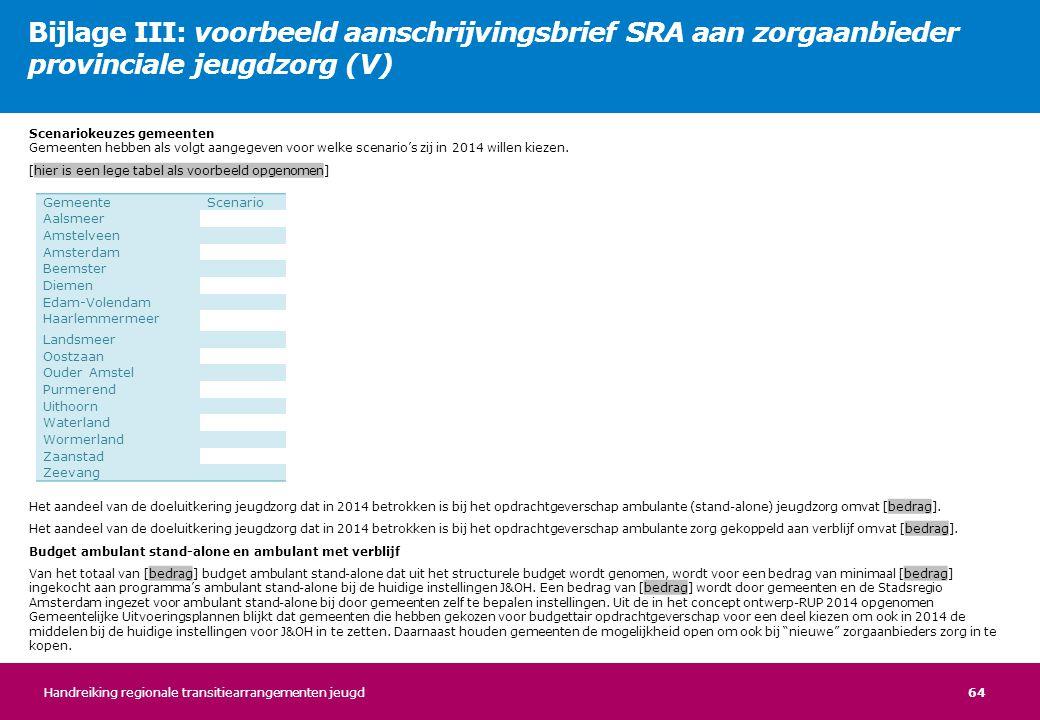 Bijlage III: voorbeeld aanschrijvingsbrief SRA aan zorgaanbieder provinciale jeugdzorg (V)