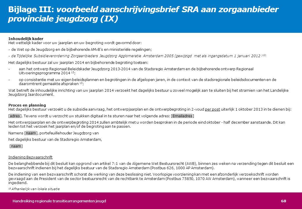 Bijlage III: voorbeeld aanschrijvingsbrief SRA aan zorgaanbieder provinciale jeugdzorg (IX)
