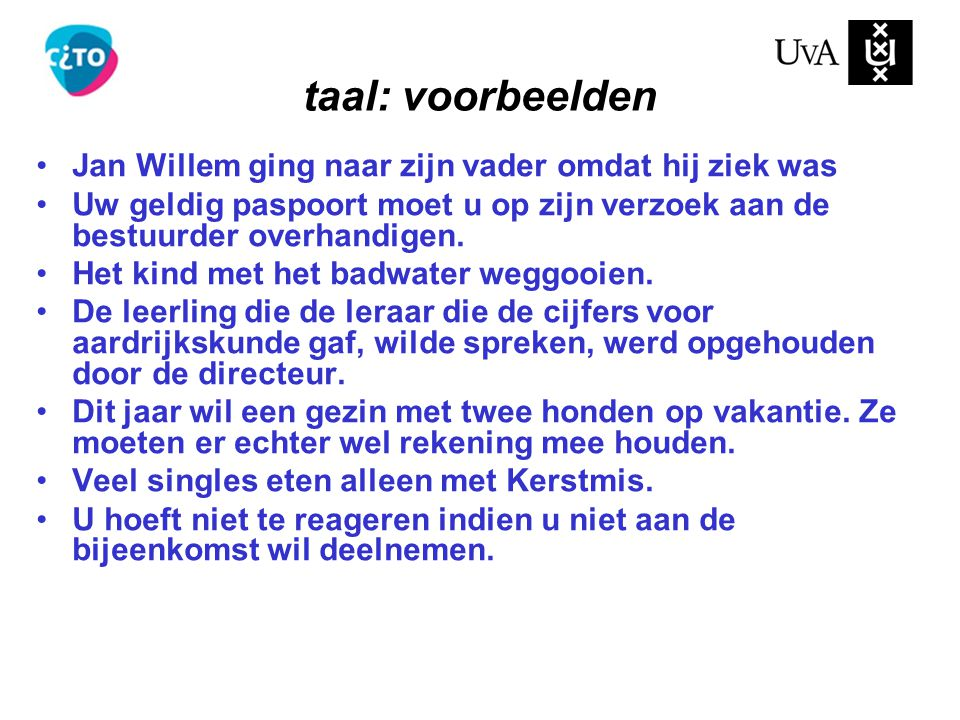 taal: voorbeelden Jan Willem ging naar zijn vader omdat hij ziek was