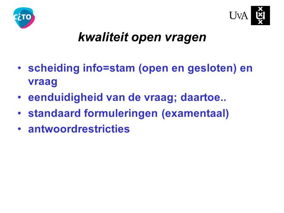 kwaliteit open vragen scheiding info=stam (open en gesloten) en vraag
