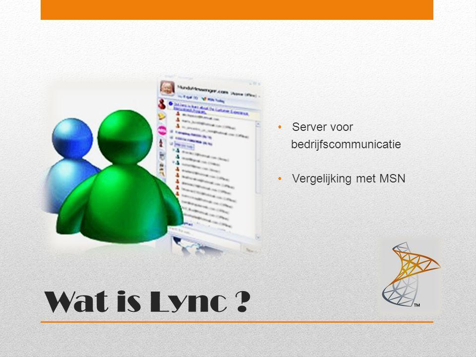 Wat is Lync Server voor bedrijfscommunicatie Vergelijking met MSN
