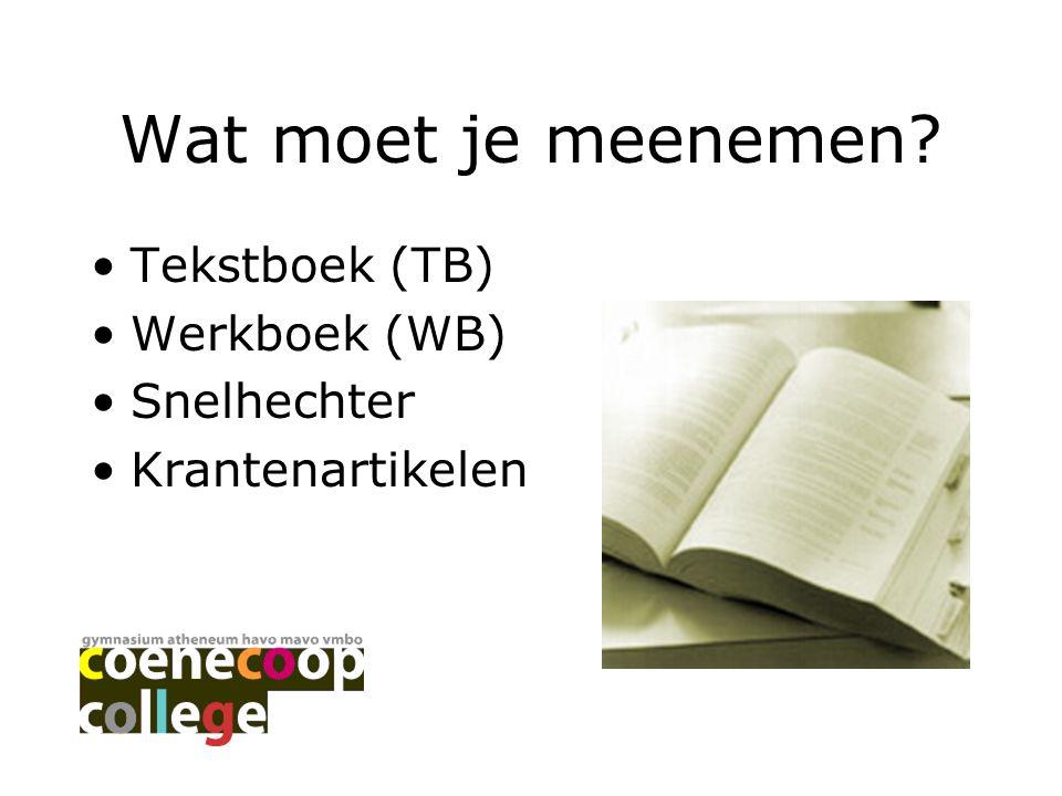 Wat moet je meenemen Tekstboek (TB) Werkboek (WB) Snelhechter
